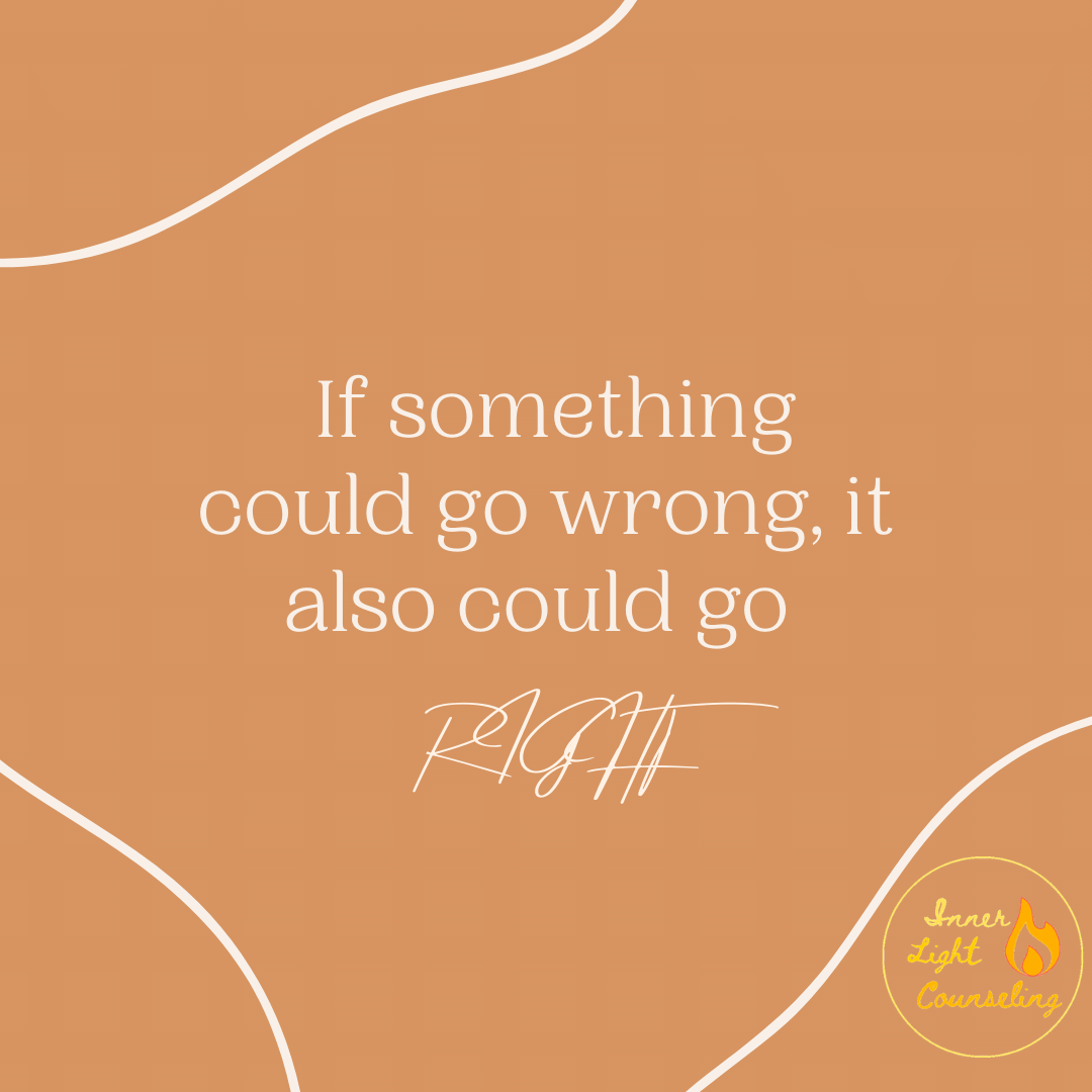 if something could go wrong it could also go right, self esteem counseling denver co, rachel moore lpc, inner light counseling llc